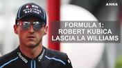 Formula 1: Robert Kubica lascia la Williams